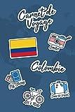 Carnet de Voyage Colombie: Journal de Voyage | 106 pages, 15,24 cm x 22,86 cm | Pour vous accompagner durant votre séjour