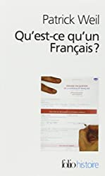 Qu'est-ce qu'un Français? - Histoire de la nationalité française depuis la Révolution de Patrick Weil