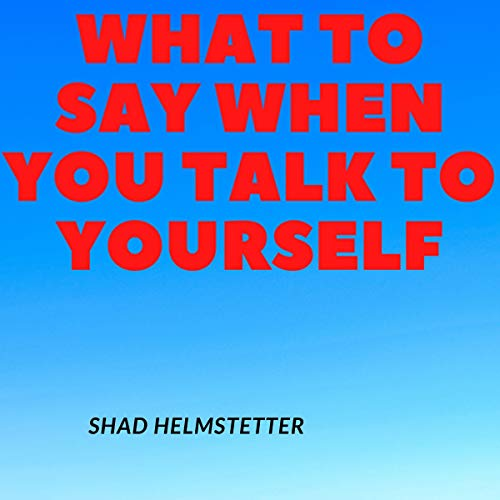 What to Say When You Talk to Yourself cover art