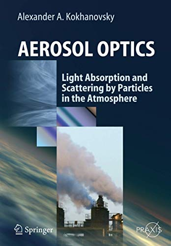 Aerosol Optics: Light Absorption and Scattering by Particles in the Atmosphere (Springer Praxis Books)
