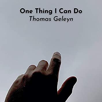 One Thing I Can Do