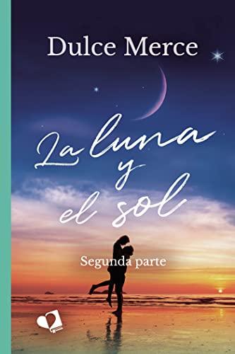 La luna y el sol: Segunda parte de Dulce Merce