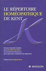 Le Repertoire Homeopathique de Kent (Ancien prix éditeur : 74 euros) d'Alain Horvilleur