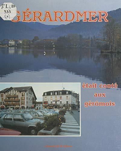 Si Gérardmer était conté aux Géromois (French Edition)