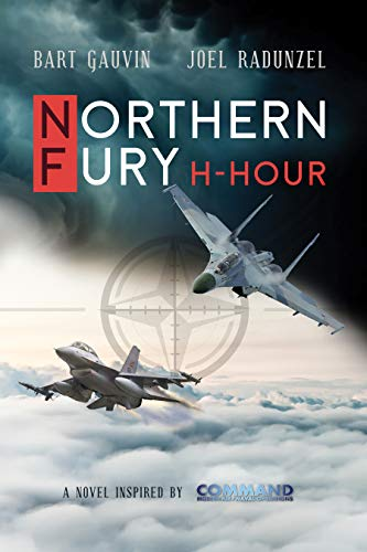 Northern Fury: H-Hour by Bart Gauvin And Joel Radunzel ebook deal