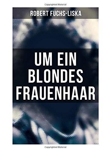 Um ein blondes Frauenhaar: Krimi