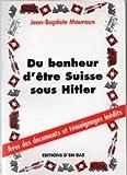 Du bonheur d'être Suisse sous Hitler
