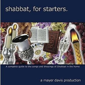 Price comparison product image Shabbat,  for Starters: A Complete Guide to the Songs and Blessings of Shabbat in the Home