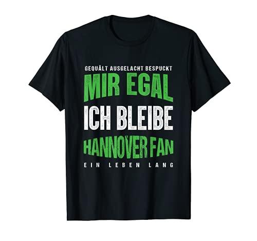 Mir Egal Ich Bleibe Hannover Fan Fußballfan Fanclub Geschenk T-Shirt