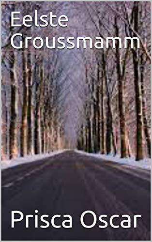 Eelste Groussmamm (Luxembourgish Edition)