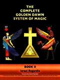 The Complete Golden Dawn System of Magic Book II