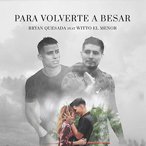 Para Volverte a Besar (feat. Witto El Menor)