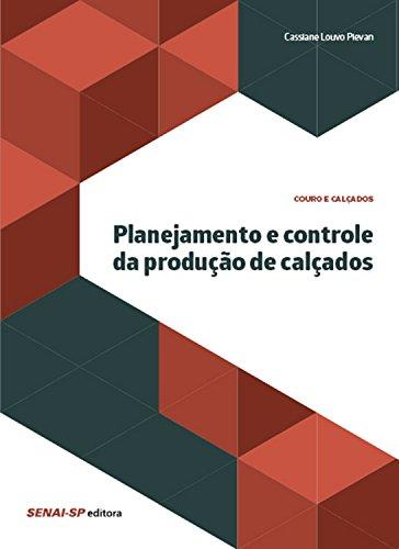 Planejamento e controle da produção de calçados (Couro e Calçados)
