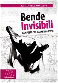 Bende invisibili. Manifesto del marketing etico