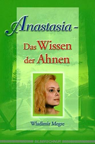 Anastasia - Das Wissen der Ahnen