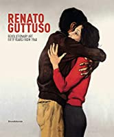 Renato Guttuso: Revolutionary Art: Fifty Years from 1968