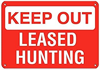 Keep Out Leased Hunting Hazard Sign Keep Out Signs Aluminum Metal Sign 8x12 inch