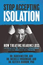 Stop Accepting Isolation: The Facts You Need to Know to change your life, improve relationships, maintain your independenc...