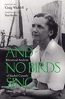 And No Birds Sing: Rhetorical Analyses of Rachel Carson's Silent Spring