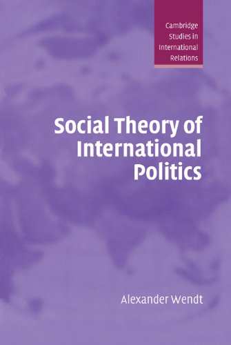 Social Theory of International Politics (Cambridge Studies in International Relations Book 67) (English Edition)