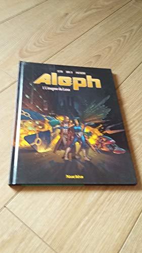 Aleph, tome 1 : l'énigme du Luna