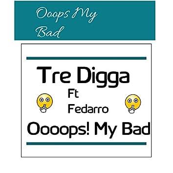 Oops My Bad (feat. Fedarro)