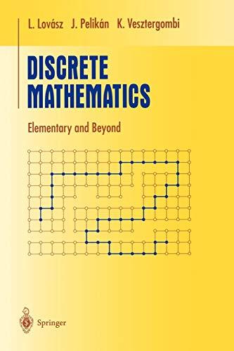 Compare Textbook Prices for Discrete Mathematics: Elementary and Beyond Undergraduate Texts in Mathematics 2003 Edition ISBN 9780387955858 by Lovász, László,Pelikán, József,Vesztergombi, Katalin