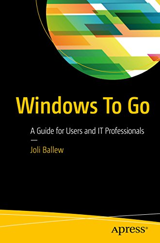 Windows To Go: A Guide for Users and IT Professionals (English Edition)