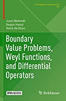 Boundary Value Problems, Weyl Functions, and Differential Operators (Monographs in Mathematics, 108)