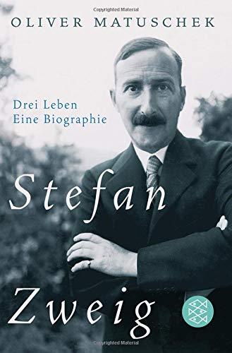 Stefan Zweig: Drei Leben - Eine Biographie