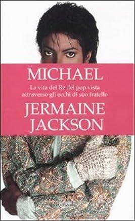 Michael. La vita del re del pop vista attraverso gli occhi di suo fratello