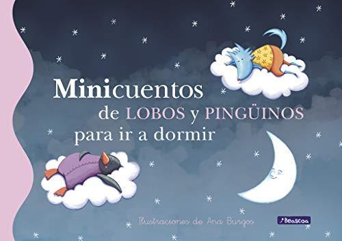 Minicuentos de lobos y pingüinos para ir a dormir / Minicuentos Of Wolves And Penguins To Go to sleep