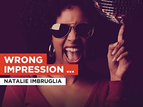 Wrong Impression (Radio Version) al estilo de Natalie Imbruglia