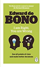 I Am Right, You Are Wrong by Edward de Bono (2016-09-01)