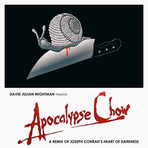 Apocalypse Chow: A Remix of Joseph Conrad's Heart of Darkness audiobook cover art