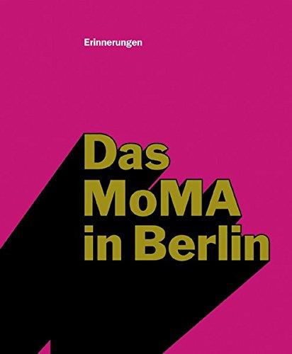 Das MoMA in Berlin: Erinnerungen