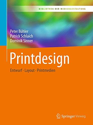 Printdesign: Entwurf – Layout – Printmedien (Bibliothek der Mediengestaltung)