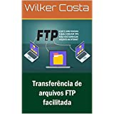 Transferência de arquivos FTP facilitada (Portuguese Edition)