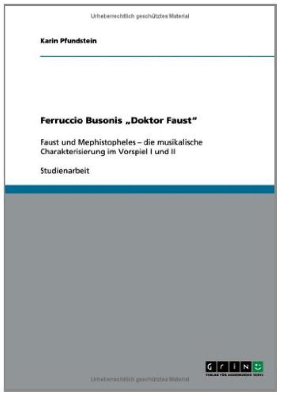 """健全下品キネマティクスFerruccio Busonis ?Doktor Faust"""": Faust und Mephistopheles –  die musikalische Charakterisierung im Vorspiel I und II (German Edition)"""
