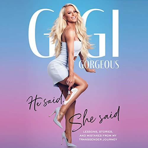 He Said, She Said     Lessons, Stories, and Mistakes from My Transgender Journey              Written by:                                                                                                                                 Gigi Gorgeous                               Narrated by:                                                                                                                                 Gigi Gorgeous                      Length: 5 hrs and 11 mins     7 ratings     Overall 4.7