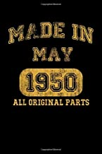 Made In May May 1950 All Original Parts Birthday Gift Notebook: Lined 120 Pages 6 x 9 inches Perfect for Journal, Doodling, Sketching and Notes