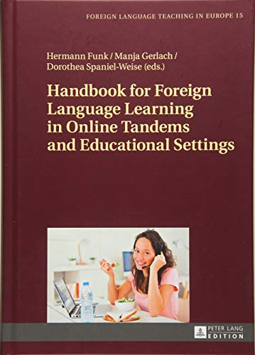 Handbook for Foreign Language Learning in Online Tandems and Educational Settings (Foreign Language Teaching in Europe, Band 15)