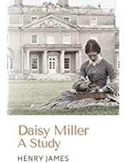 Daisy Miller A Study: Original Classics and Annotated