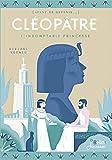 Cléopâtre, l'Indomptable princesse
