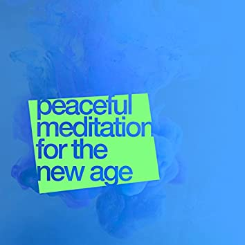 Peaceful Meditation for the New Age