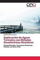 Exploración de Aguas Termales con Métodos Geoeléctricos Resistivos
