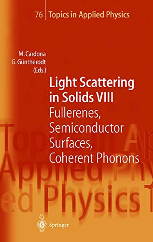 Light Scattering in Solids VIII: Fullerenes, Semiconductor Surfaces, Coherent Phonons (Topics in Applied Physics (76), Band 76)