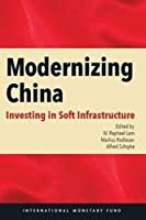 Modernizing China: Investing in Soft Infrastructure