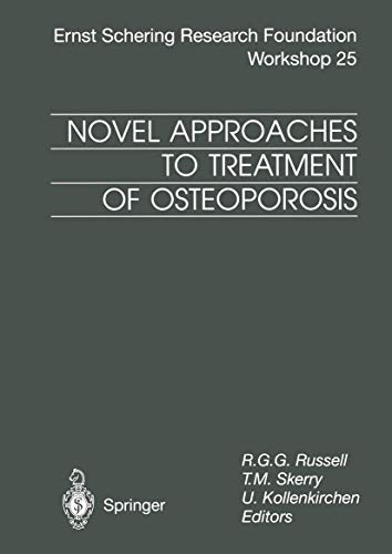 Novel Approaches to Treatment of Osteoporosis (Ernst Schering Foundation Symposium Proceedings / Schering Foundation Symposium Proceedings Supplements)
