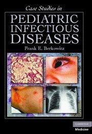 Case Studies in Pediatric Infectious Diseases